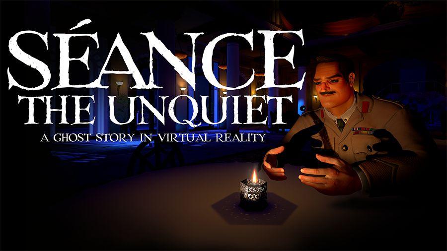 Séance: The Unquiet